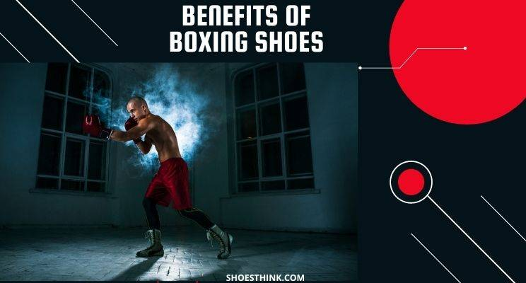 Benefits of Boxing Shoes